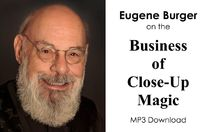 Eugene Burger on the Business of Close-up Magic (MP3 Edition)