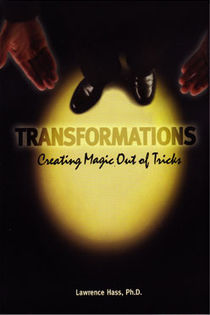 Transformations (Creating Magic Out Of Tricks)