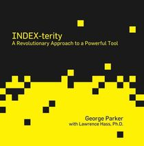 George Parker's INDEX-terity: A Revolutionary Approach to a Powerful Tool