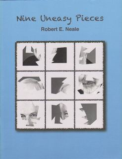 Bob Neale, Nine Uneasy Pieces