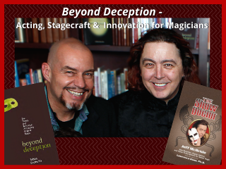 Beyond Deception -- Acting, Stagecraft and Innovation for Magicians